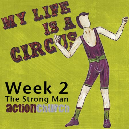 My Life Is A Circus - The Strong Man